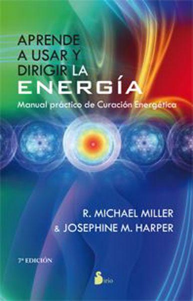 Picture of Aprende a usar y dirigir la energía R. MICHAEL MILLER Y JOSEPHINE M. HARPER