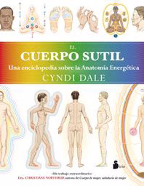 Imagen de El cuerpo sutil. Una enciclopedia sobre la anatomía energética
