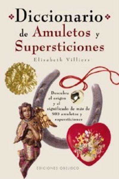Imagen de DICCIONARIO DE AMULETOS Y SUPERSTICIONES
