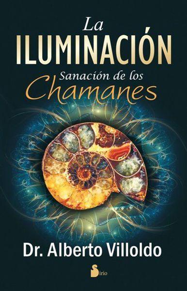 Picture of LA ILUMINACION: SANACION DE LOS CHAMANES  DR. ALBERTO VILLOLDO