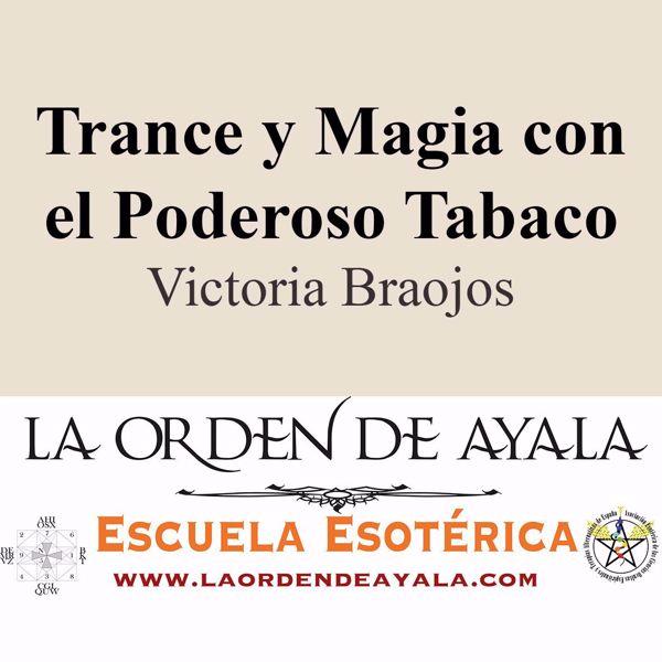 Imagen de Trance y magia con el poderoso tabaco. Victoria Braojos.